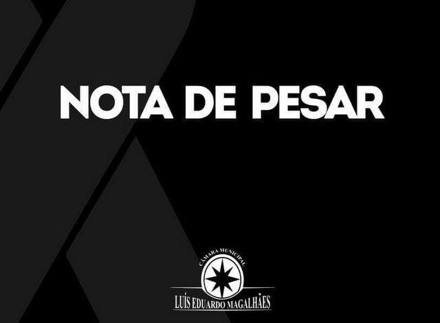 Photo of NOTA DE PESAR DA CÂMARA MUNICIPAL DE LUÍS EDUARDO MAGALHÃES.
